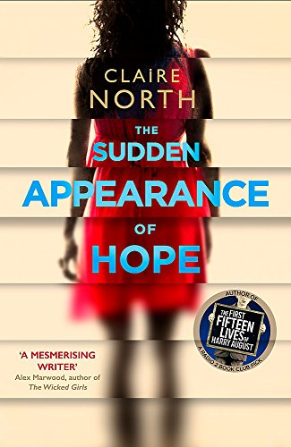 The Sudden Appearance of Hope: WINNER OF THE WORLD FANTASY AWARD 2017 By Claire North