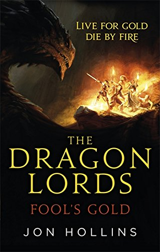 The Dragon Lords 1: Fool's Gold By Jon Hollins