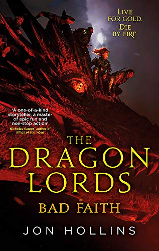 The Dragon Lords 3: Bad Faith By Jon Hollins