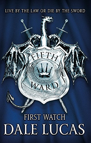 The Fifth Ward: First Watch By Dale Lucas
