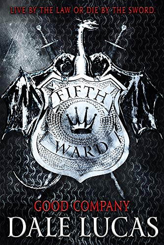 The Fifth Ward: Good Company By Dale Lucas