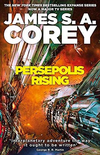 Persepolis Rising: Book 7 of the Expanse (now a major TV series on Netflix) By James S. A. Corey
