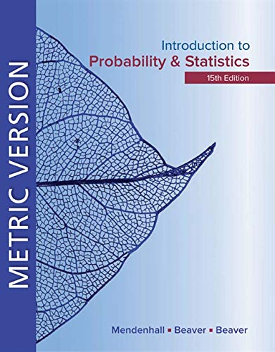 Introduction to Probability and Statistics Metric Edition By William Mendenhall, III (University of Florida, 1925-2009)
