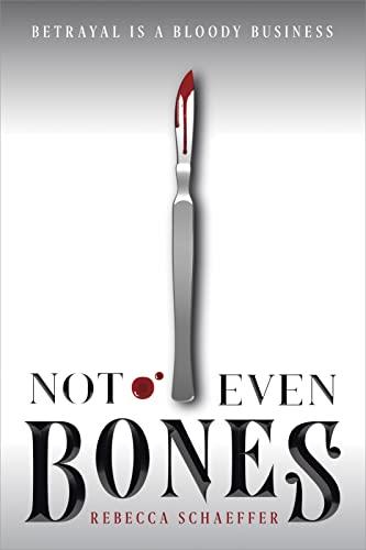 Not Even Bones, Volume 1 von Rebecca Schaeffer