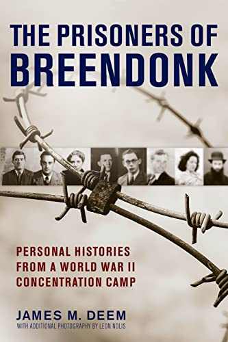 Prisoners of Breendonk: Personal Histories from a World War II Concentration Camp By James M. Deem