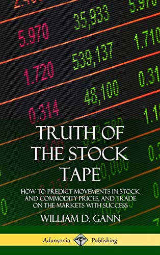 Truth of the Stock Tape By William D Gann