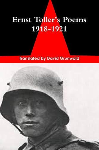 Ernst Toller's Poems of the Prisoners 1918-1921 By David Grunwald
