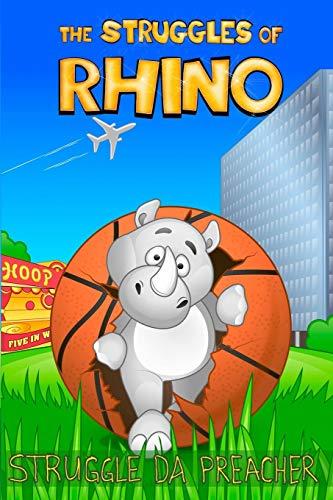 The Struggles Of Rhino By Struggle Da Preacher