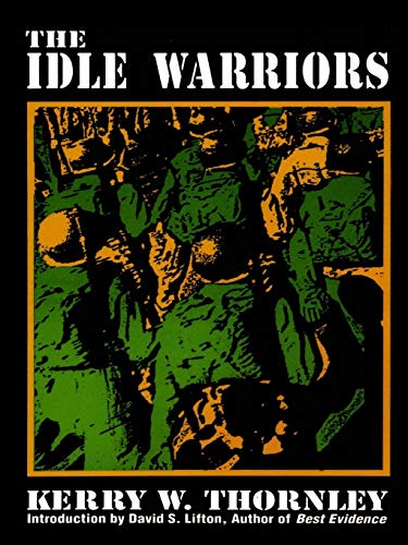 The Idle Warriors By Kerry Thornley
