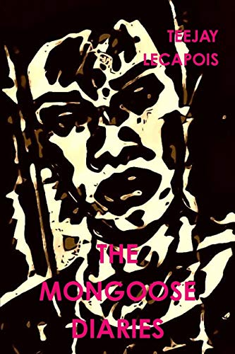 The Mongoose Diaries By Teejay LeCapois