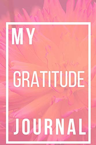 My Gratitude Journal By Vanessa Brooks