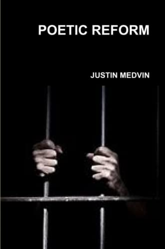 Poetic Reform By Justin Medvin