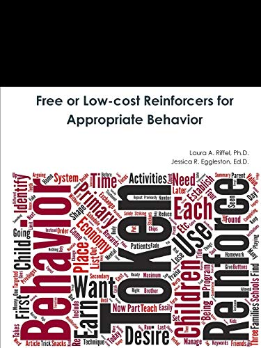 Free or Low-cost Reinforcers for Appropriate Behavior By Ph.D., Laura A. Riffel
