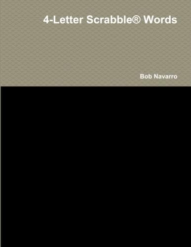 4-Letter Scrabble (R) Words By Bob Navarro