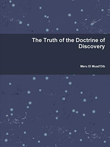 The Truth of the Doctrine of Discovery By Meru El Muad'Dib