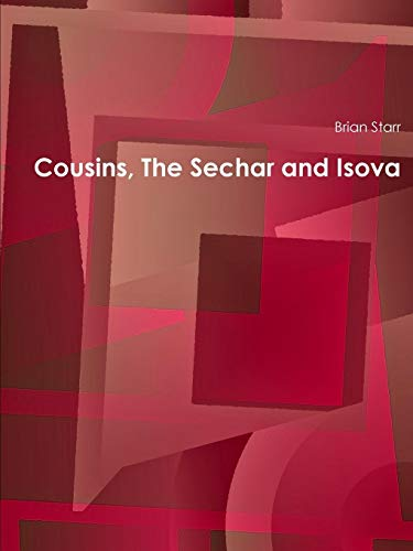 Cousins, The Sechar and Isova By Brian Starr