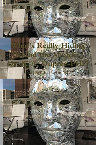 What's Really Hiding Behind the Mask By Dr.Sharol B. Dupree PHD