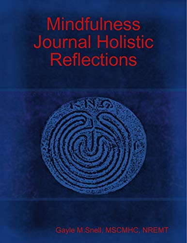 Mindfulness Journal Holistic Reflections By Gayle M Snell