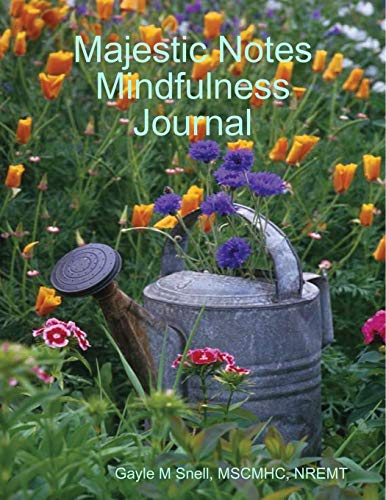 Majestic Notes Mindfulness Journal By Gayle M Snell