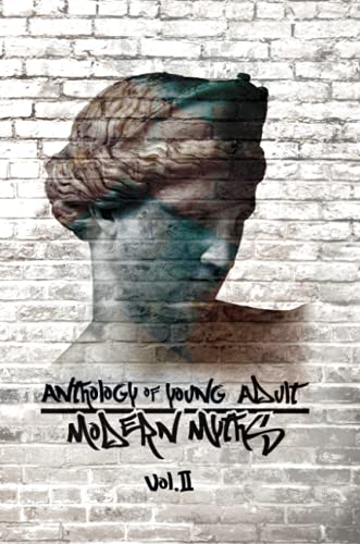 Anthology of Young Adult Modern Myths: Volume II By Various s