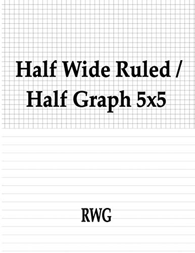 Half Wide Ruled / Half Graph 5x5 By Rwg