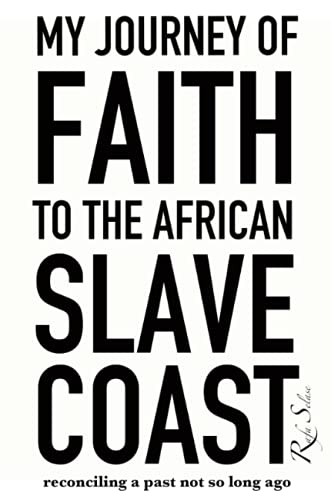 My Journey of Faith to the African Slave Coast By Rafa Selase