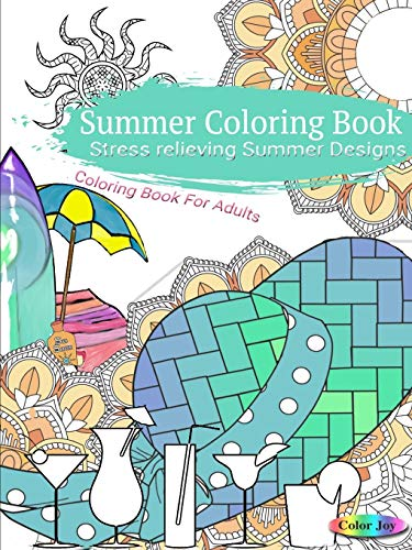 Summer Coloring Book Stress Relieving Summer Designs By Color Joy