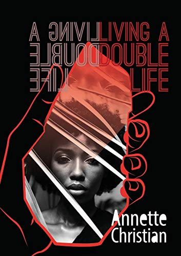 LIVING A DOUBLE LIFE By ANNETTE CHRISTIAN