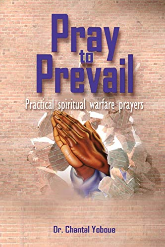 Pray and Prevail By Dr. Chantal Yoboue