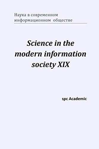Science in the modern information society XIX By Spc Academic