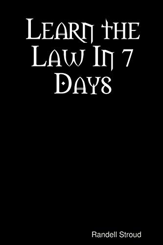 Learn the Law In 7 Days By Randell Stroud