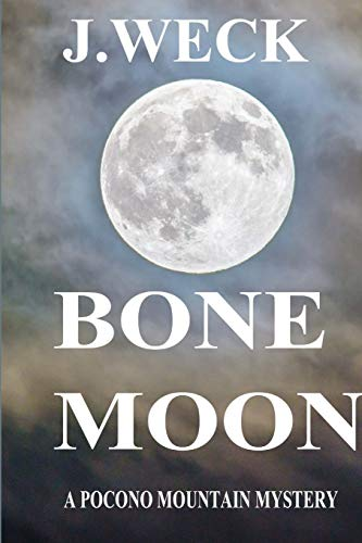 BONE MOON By J WECK