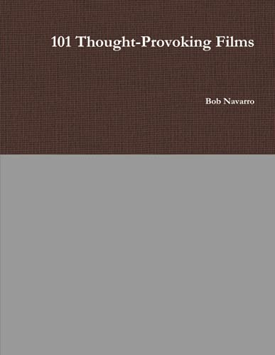 101 Thought-Provoking Films By Bob Navarro