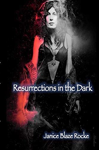 Resurrections in the Dark By Janice Rocke