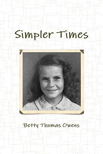 Simpler Times By Betty Thomas Owens