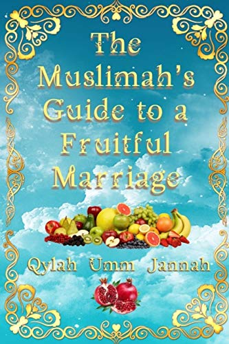 The Muslimah's Guide to a Fruitful Marriage By Qylah Umm Jannah