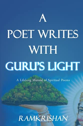 A Poet Writes with Guru's Light (Second Edition) By RAMKRISHAN