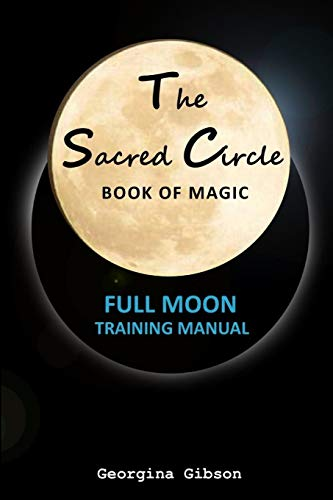 The Sacred Circle, Book of Magic By Georgina Gibson