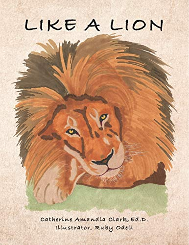 Like A Lion By Ed. D., Catherine Amandla Clark