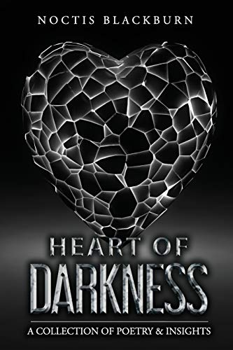 Heart Of Darkness By Noctis Blackburn