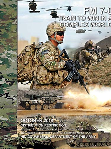 Train to Win in a Complex World (FM 7-0) By Headquarters Department of the Army
