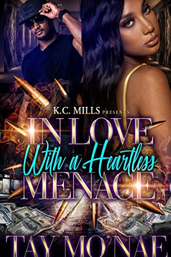 In Love With A Heartless Menace By Tay Mo'nae