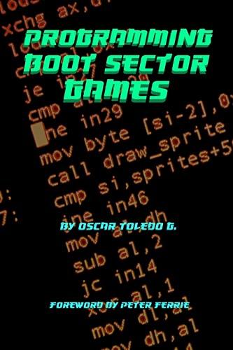 Programming Boot Sector Games By Oscar Toledo Gutierrez