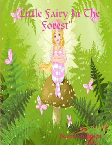 Little Fairy In The Forest Coloring Book: For Girls Ages 4 Years Old and up By Beatrice Harrison