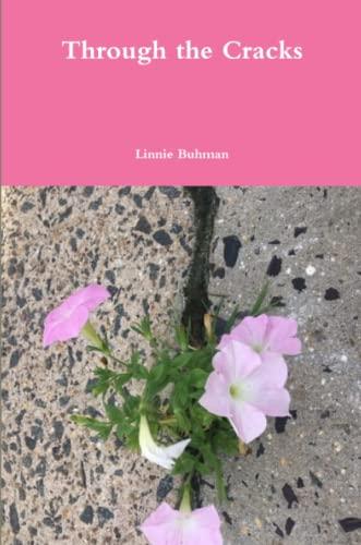 Through the Cracks By Linnie Buhman