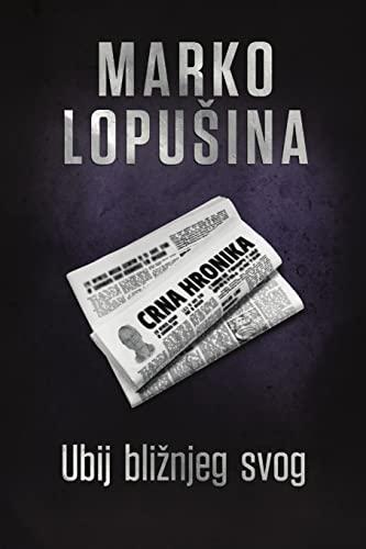 Ubij bliznjeg svog By Marko Lopusina