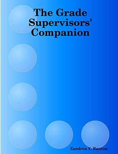 The Grade Supervisors' Companion By Zandrea Y. Banton