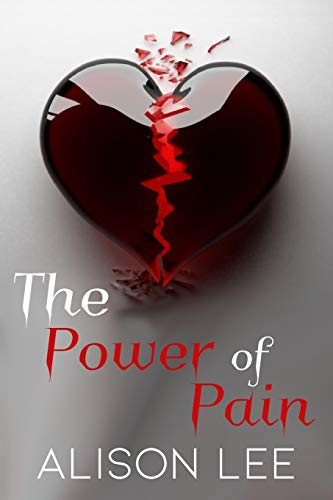 The Power of Pain By Alison Lee