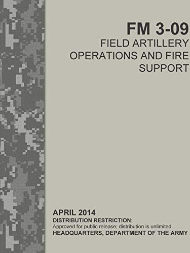 Field Artillery Operations and Fire Support (FM 3-09) By Headquarters Department of the Army