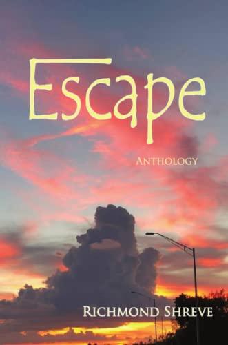 Escape Anthology By Richmond Shreve